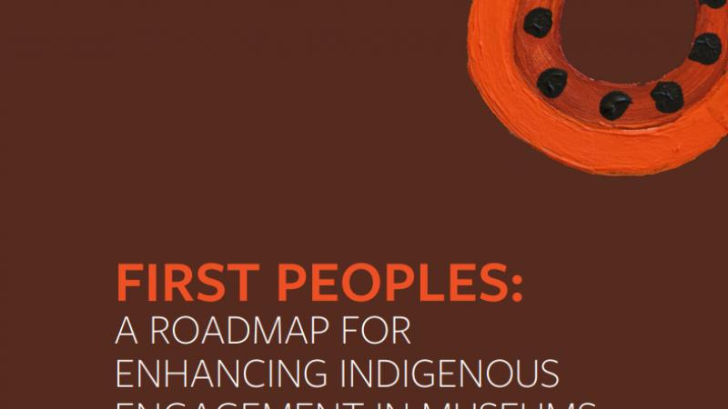 First Peoples Roadmap for Enchancing Indigenous Engagement in Museums and Galleries